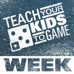 Teach Your Kids to Game Week